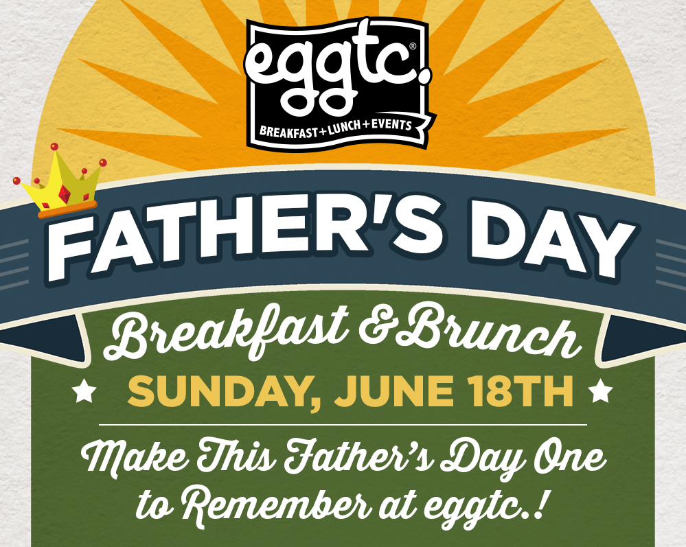 Make This Father's Day One to Remember – at eggtc.!
